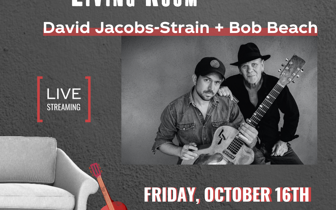 In (Your) Living Room: Featuring David Jacobs-Strain + Bob Beach