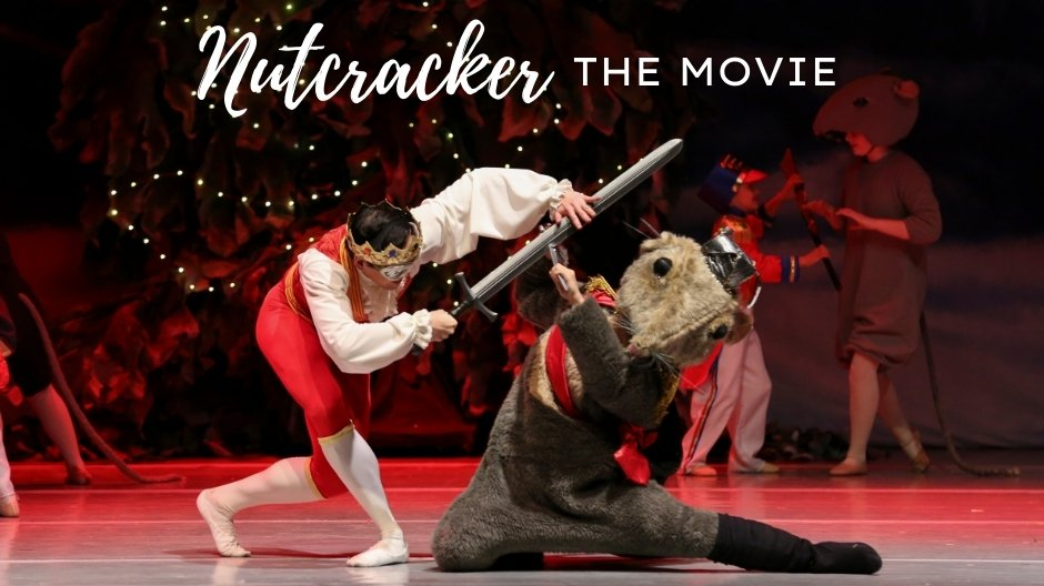 Nutcracker: The Movie with Ballet Workshop